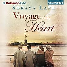 Voyage of the Heart (       UNABRIDGED) by Soraya Lane Narrated by Karen Peakes