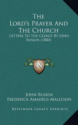 The Lord's Prayer and the Church: Letters to the Clergy by John Ruskin (1880)