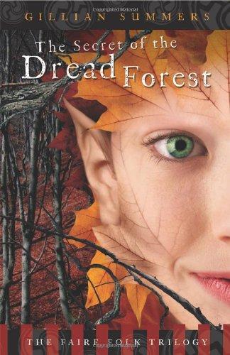The Secret of the Dread Forest (Faerie Folk Trilogy)