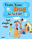 img - for Train Your Dog In No Time book / textbook / text book