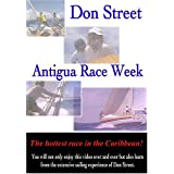 Don Street: Antigua Race Week ~ Don Street