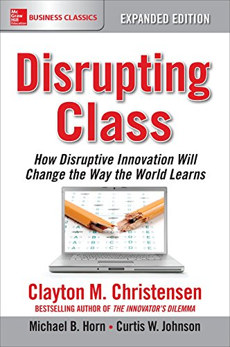 Disrupting Class, Expanded Edition: How Disruptive Innovation Will Change the Way the World Learns (Will Clayton compare prices)