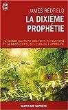 echange, troc James Redfield - La dixième prophétie - L'accomplissement des neuf révélations et la découverte des clés de l'après-vie