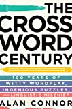 img - for The Crossword Century: 100 Years of Witty Wordplay, Ingenious Puzzles, and Linguistic Mischief book / textbook / text book