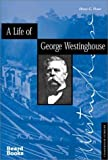 A Life of George Westinghouse (Business  Biographies)