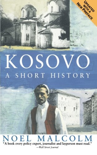 Kosovo: A Short History: Noel Malcolm, University Pres New York: 9780060977757: Amazon.com: Books