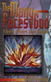 The Many Faces Of God: A Reader Of Modern Jewish Theologies