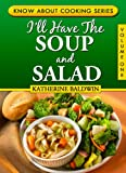 img - for I'll Have The Soup And Salad (Know About Cooking) book / textbook / text book