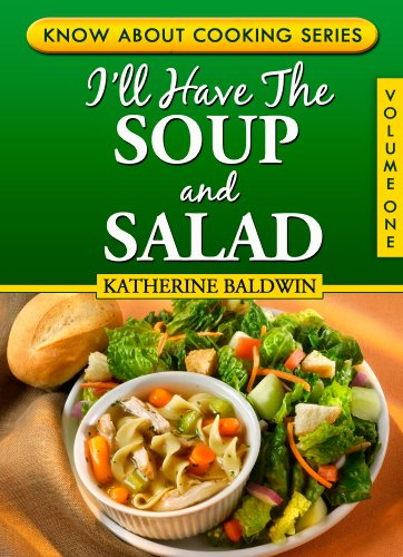 I'll Have The Soup And Salad (Know About Cooking) by Katherine Baldwin