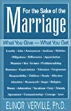 img - for For the Sake of the Marriage: What You Give, What You Get book / textbook / text book