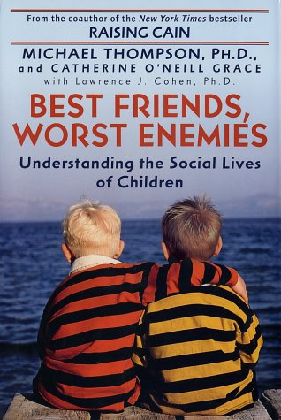 Image for Best Friends, Worst Enemies: Understanding the Social Lives of Children