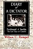 img - for Diary of a Dictator -- Ferdinand & Imelda: The Last Days of Camelot book / textbook / text book