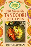 Curry Club 100 Favourite Tandoori Recipes (Curry Club) (0749914912) by Chapman, Pat