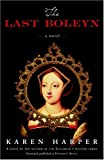 The Last Boleyn: A Novel (0307237907) by Harper, Karen