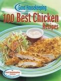 Good Housekeeping 100 Best Chicken Recipes (100 Best)