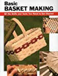 Basic Basket Making: All the Skills a...