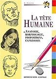 echange, troc Giovanni Civardi - La tête humaine. Anatomie, morphologie, expression pour l'artiste