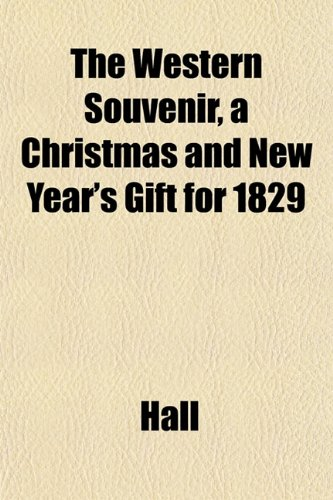 The Western Souvenir, a Christmas and New Year's Gift for 1829
