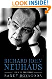 Richard John Neuhaus: A Life in the Public Square