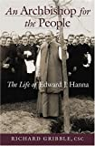 img - for An Archbishop for the People: The Life of Edward J. Hanna book / textbook / text book