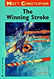 The Winning Stroke (Matt Christopher Sports Classics) (0316141283) by Christopher, Matt