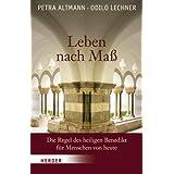 """Leben nach Ma�: Die Regel des heiligen Benedikt f�r Menschen von heutevon """"Petra Altmann"""""""