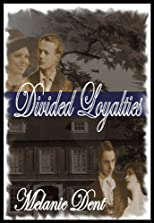 Divided Loyalties (Lynchcliffe Prequels)