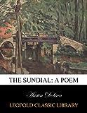 The sundial: a poem