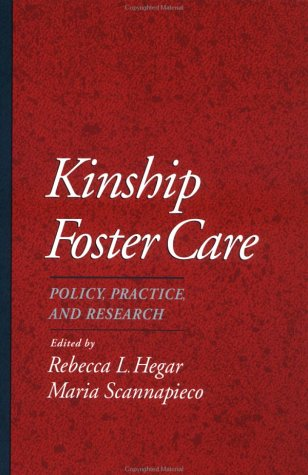 Kinship Foster Care: Policy, Practice, And Research (Child Welfare: A Series In Child Welfare Practice, Policy, & Research)