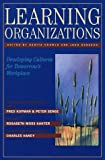 Learning Organizations: Developing Cultures for Tomorrow's Workplace (Corporate Leadership) (1563271109) by Chawla, Sarita