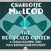 The Recycled Citizen: A Sarah Kelling and Max Bittersohn Mystery | [Charlotte MacLeod]