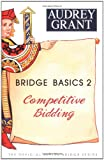 Bridge Basics 2:  Competitive Bidding (0939460912) by Grant, Audrey