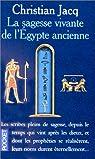 La Sagesse vivante de l'Egypte ancienne par Jacq