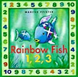 The Rainbow Fish 1, 2, 3 (Rainbow Fish & friends) (0735817170) by Pfister, Marcus