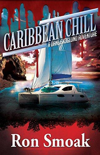 Caribbean Chill (A Dane Skoglund Adventure) (Volume 2)