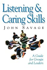 Listening and Caring Skills in Ministry: A Guide for Groups and Leaders [Paperback]