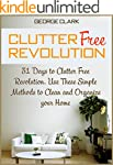 Clutter Free Revolution: 31 Days to C...