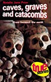 img - for Caves, Graves, and Catacombs: Secrets from Beneath the Earth (True Stories) book / textbook / text book