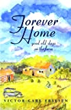 img - for Forever Home: Good Old Days on the Farm book / textbook / text book