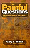 img - for Painful Questions: Facing Struggles With Faith book / textbook / text book