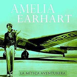 Amelia Earhart [Spanish Edition] Audiobook