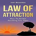 Law of Attraction: How to Attract Anything You Want Hörbuch von Katy Richards Gesprochen von: Krystle L. Minkoff
