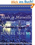 Made in Marseille: Food and Flavors f...