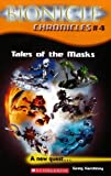 Bionicle Chronicles #4: Tales of the Masks (043960706X) by Farshtey, Greg