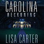 Carolina Reckoning | Lisa Carter