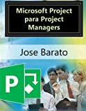 Microsoft Project para Project Managers: Microsoft Project en proyectos reales (Spanish Edition)