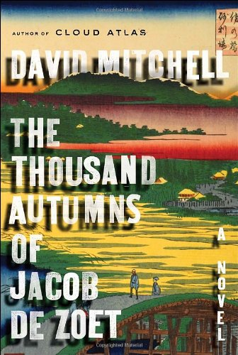 The Thousand Autumns of Jacob De Zoet, A Novel