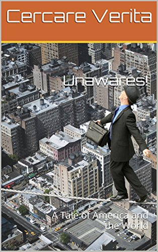 Unawares!: A Tale of America and the World in this age.