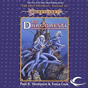 The Dargonesti: Dragonlance: Lost Histories, Book 3 | [Paul B. Thompson, Tonya C. Cook]