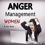 Anger Management Women: Anger Management Tips and Solutions for Women | Rita Chester